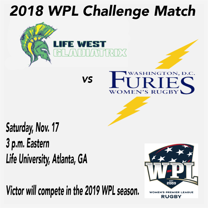 2018 WPL Challenge Match: Life West Gladiatrix vs. D.C. Furies, November 17, 2018. Victor to compete in 2019 WPL Season.